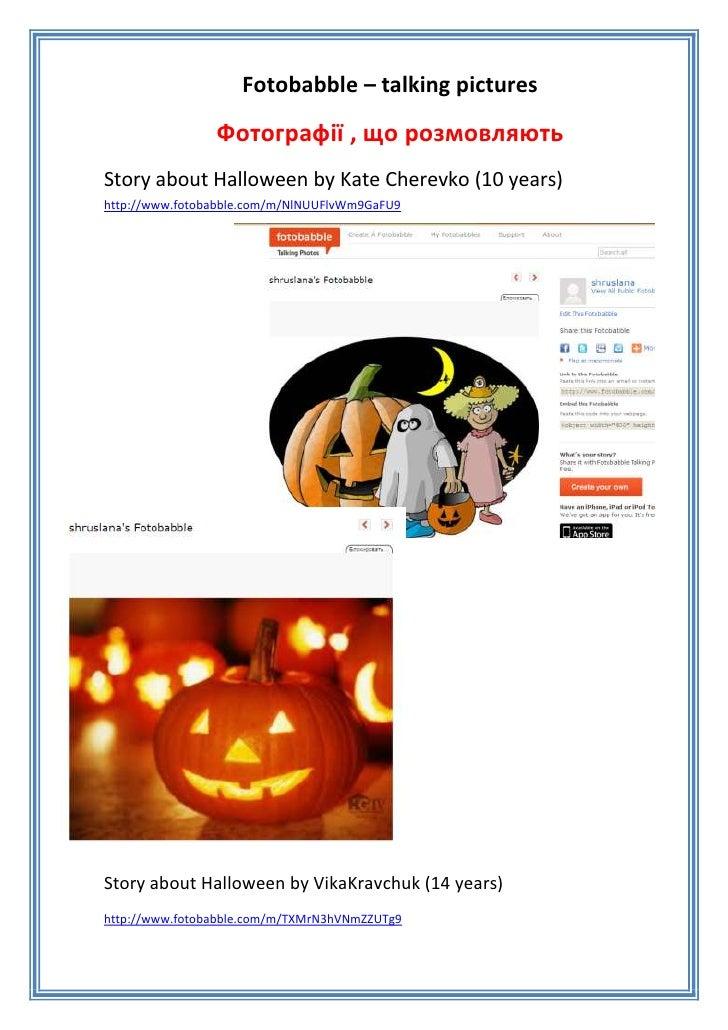 Fotobabble – talking pictures                Фотографії , що розмовляютьStory about Halloween by Kate Cherevko (10 years)h...
