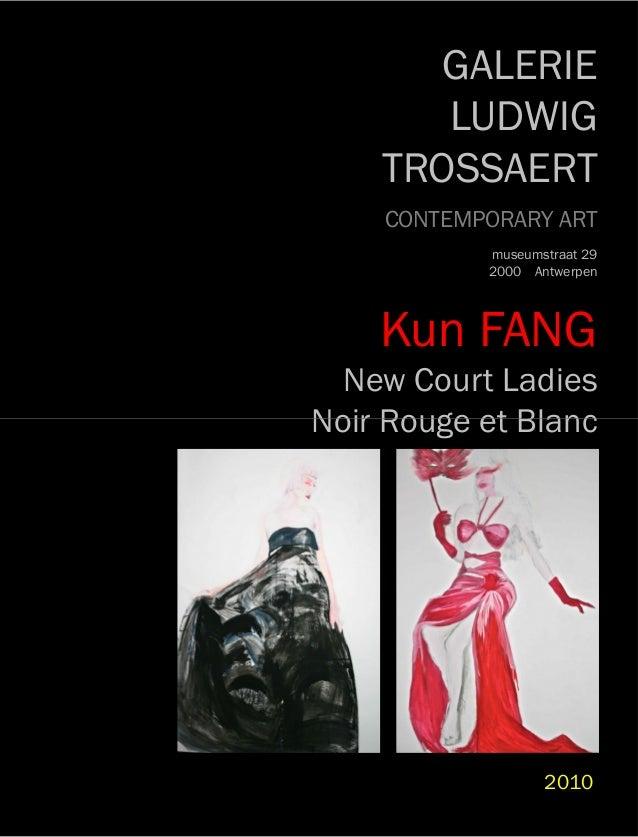 GALERIE LUDWIG TROSSAERT CONTEMPORARY ART museumstraat 29 2000 Antwerpen Kun FANG New Court Ladies Noir Rouge et BlancNoir...