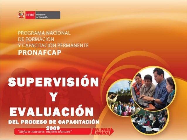 SUPERVISIÓN Y EVALUACIÓN DEL PROCESO DE CAPACITACIÓN 2009
