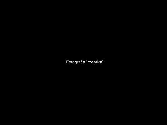 "Fotografia ""creativa"""