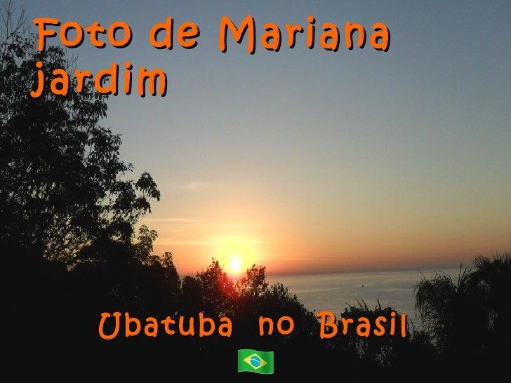 Foto de Marianajardim  Ubatuba no Brasil
