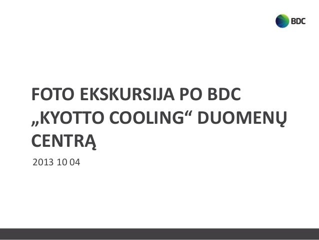 """FOTO EKSKURSIJA PO BDC """"KYOTTO COOLING"""" DUOMENŲ CENTRĄ 2013 10 04"""