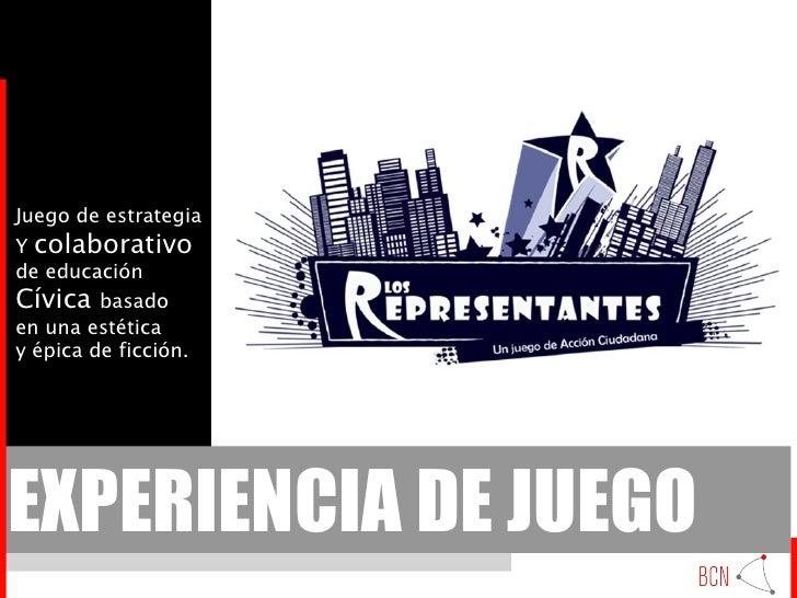 EXPERIENCIA DE JUEGO Juego de estrategia Y  colaborativo de educación  Cívica  basado en una estética y épica de ficción.