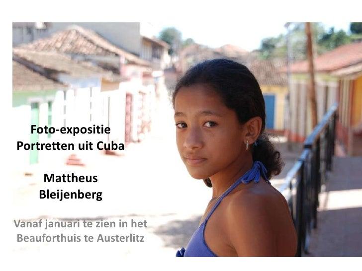 Foto-expositiePortretten uit CubaMattheus Bleijenberg<br />Vanaf januari te zien in het Beauforthuis te Austerlitz<br />