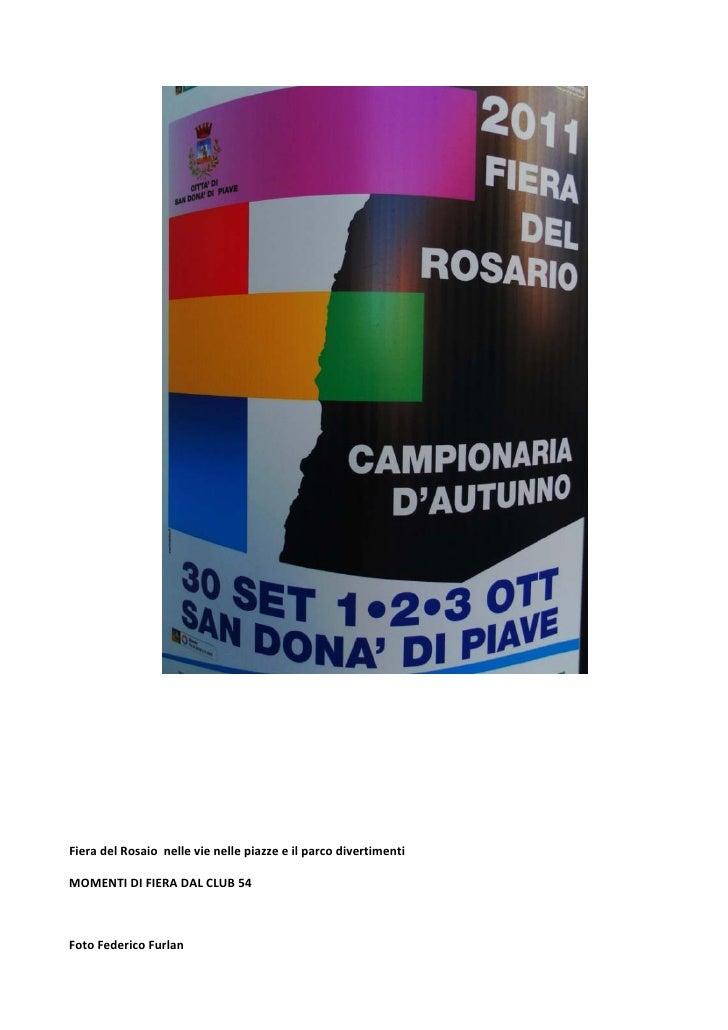 Fiera del Rosaio nelle vie nelle piazze e il parco divertimentiMOMENTI DI FIERA DAL CLUB 54Foto Federico Furlan