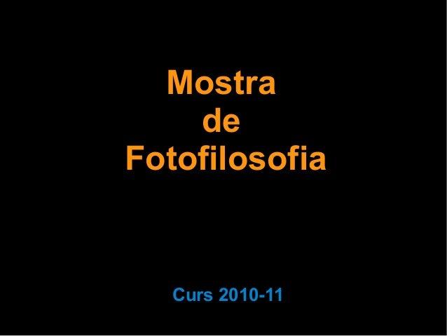 Mostra de Fotofilosofia Curs 2010-11