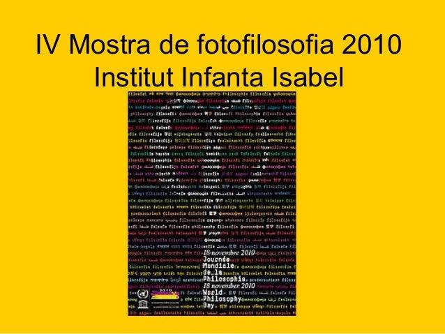 IV Mostra de fotofilosofia 2010 Institut Infanta Isabel