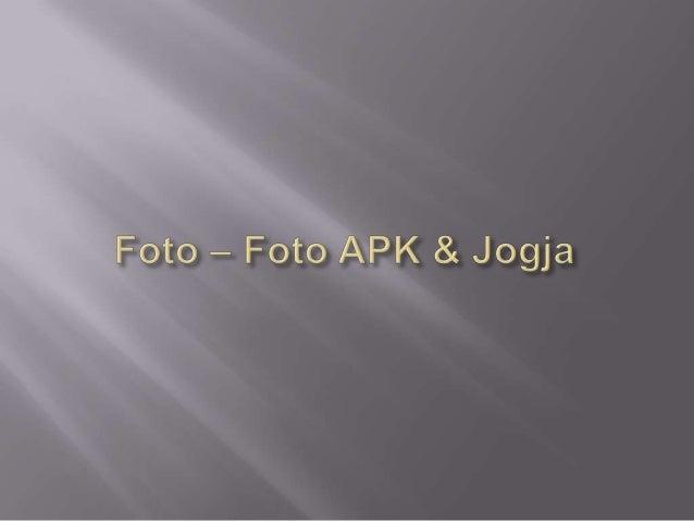 Foto – foto APK & jogja