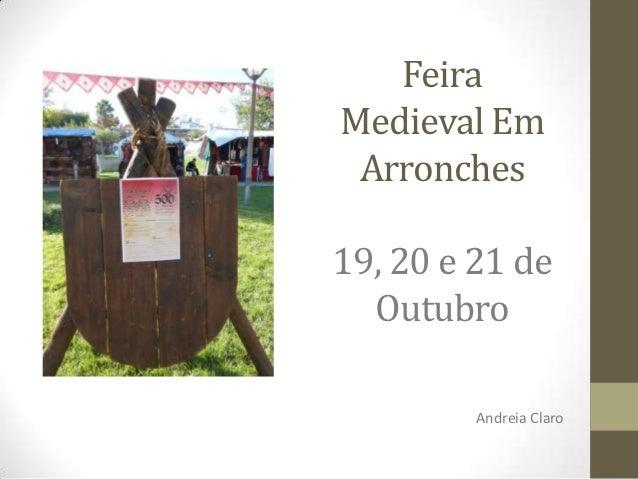 FeiraMedieval Em Arronches19, 20 e 21 de  Outubro         Andreia Claro