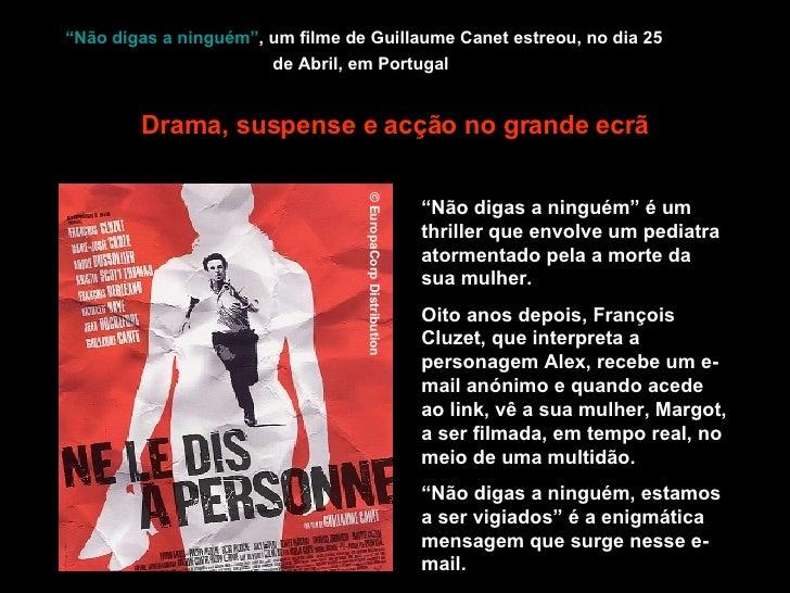 """""""Não digas a ninguém"""" , um filme de Guillaume Canet estreou, no dia 25 de Abril, em Portugal   """" Não digas a ninguém"""" é um..."""