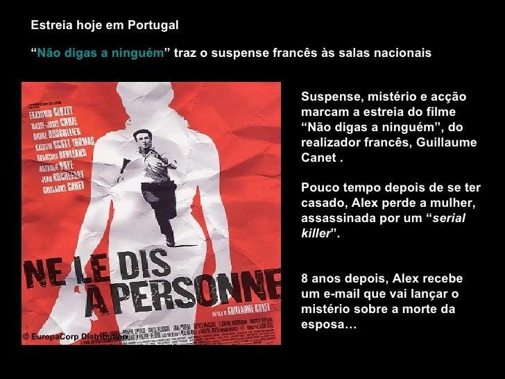 """Estreia hoje em Portugal """" Não digas a ninguém """" traz o suspense francês às salas nacionais Suspense, mistério e acção mar..."""