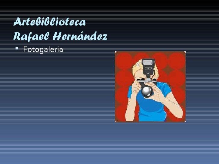 ArtebibliotecaRafael Hernández Fotogaleria