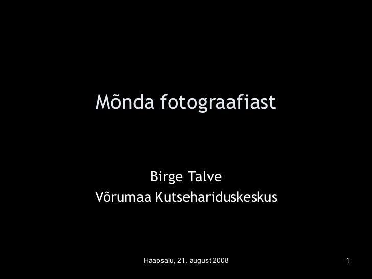 Mõnda fotograafiast Birge Talve Võrumaa Kutsehariduskeskus