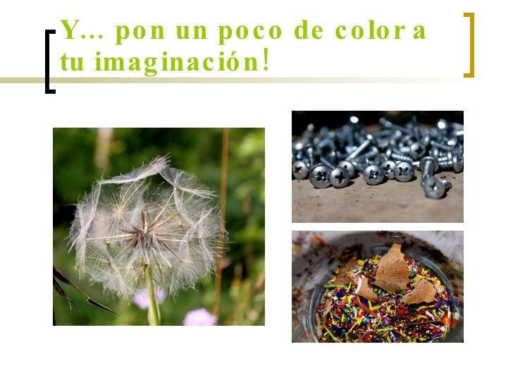 Y… pon un poco de color a tu imaginación!