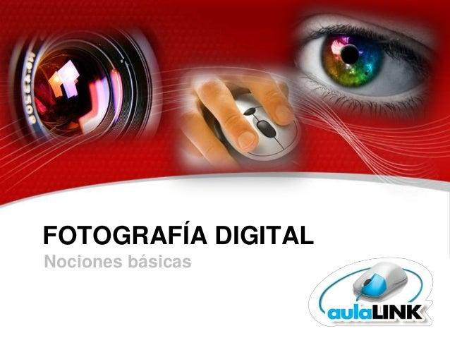 FOTOGRAFÍA DIGITALNociones básicas