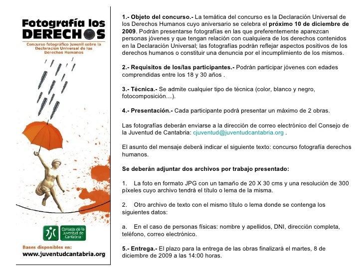 1.-   Objeto del concurso.-  La temática del concurso es la Declaración Universal de los Derechos Humanos cuyo aniversario...