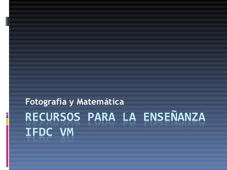 Fotografía y Matemática