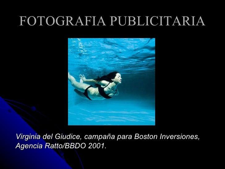 FOTOGRAFIA PUBLICITARIA Virginia del Giudice, campaña para Boston Inversiones, Agencia Ratto/BBDO 2001.