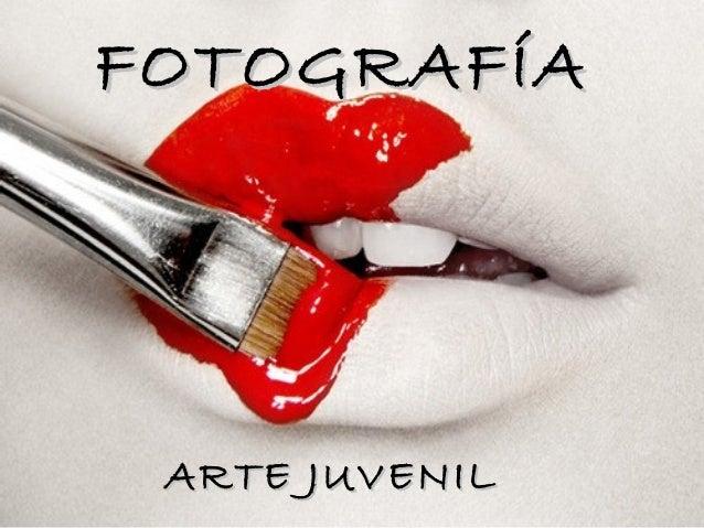 FOTOGRAFÍA ARTE JUVENIL