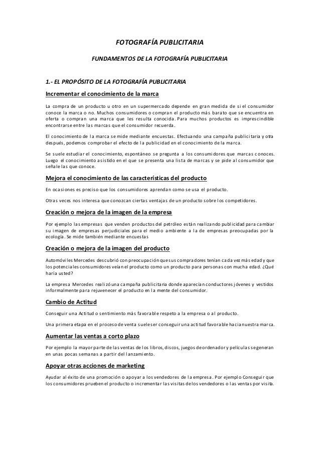 FOTOGRAFÍA PUBLICITARIA FUNDAMENTOS DE LA FOTOGRAFÍA PUBLICITARIA 1.- EL PROPÓSITO DE LA FOTOGRAFÍA PUBLICITARIA Increment...