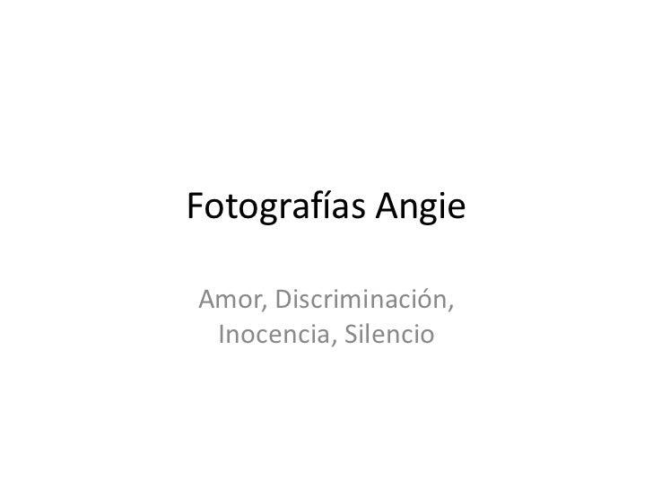 Fotografías AngieAmor, Discriminación, Inocencia, Silencio