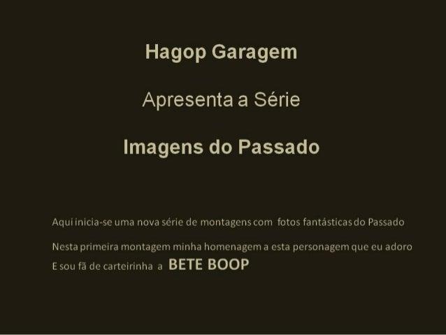 Produção e Montagem: Hagop Koulkdjian Neto Acervo de imagens digitalizadas: Hagop Garagem SÉRIE - IMAGENS DO PASSADO - PAR...