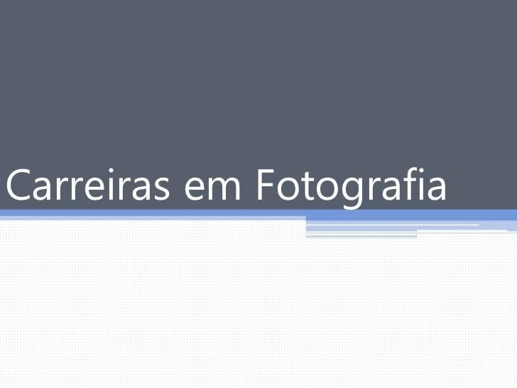 Carreiras em Fotografia
