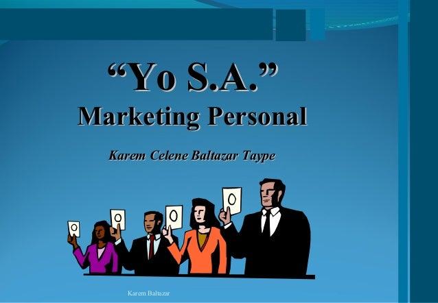 """""""""""Yo S.A.""""Yo S.A."""" Marketing PersonalMarketing Personal Karem Celene Baltazar TaypeKarem Celene Baltazar Taype Karem Balta..."""