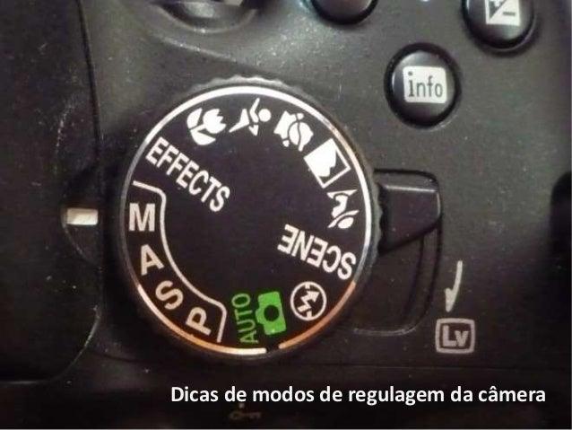 Dicas de modos de regulagem da câmera