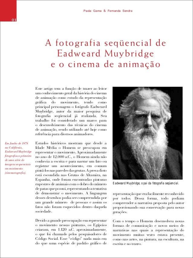 Este artigo tem a função de trazer ao leitorum conhecimento geral da história do cinemade animação como estudo da represen...