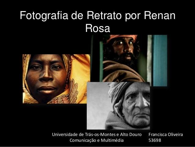 Fotografia de Retrato por Renan              Rosa      Universidade de Trás-os-Montes e Alto Douro   Francisca Oliveira   ...