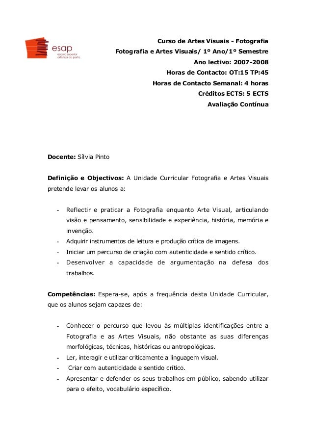 Curso de Artes Visuais - Fotografia Fotografia e Artes Visuais/ 1º Ano/1º Semestre Ano lectivo: 2007-2008 Horas de Contact...