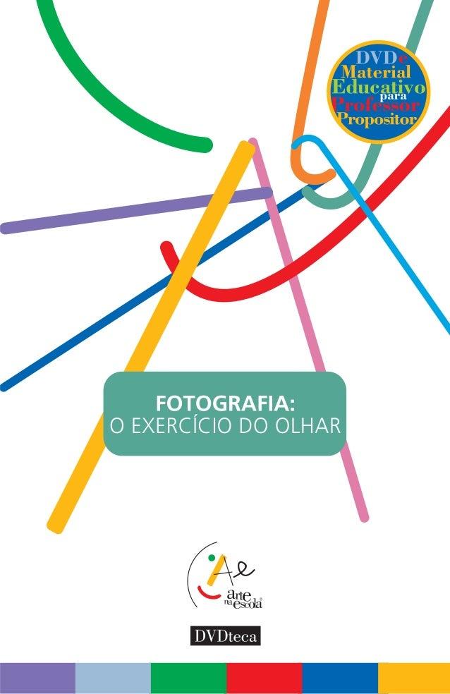 Dados Internacionais de Catalogação na Publicação (CIP)  (William Okubo, CRB-8/6331, SP, Brasil)  INSTITUTO ARTE NA ESCOLA...
