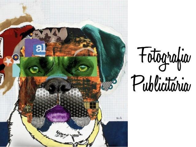 A fotografia publicitária é a fotografia produzida especialmente para a difusão comercial de um produto/serviço. Tem por f...