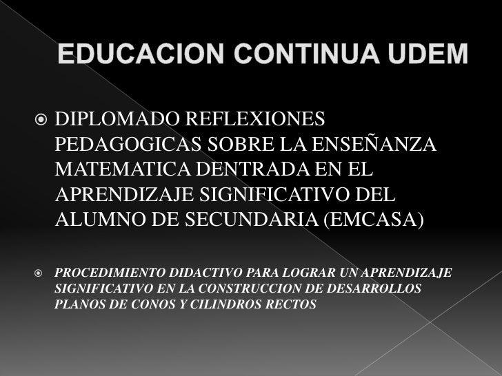 DIPLOMADO REFLEXIONES      PEDAGOGICAS SOBRE LA ENSEÑANZA     MATEMATICA DENTRADA EN EL     APRENDIZAJE SIGNIFICATIVO DEL...