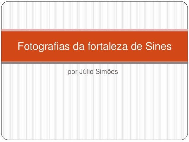 Fotografias da fortaleza de Sines por Júlio Simões
