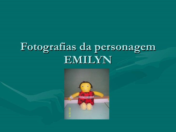 Fotografias da personagem EMILYN