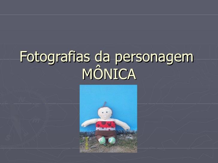 Fotografias da personagem  MÔNICA