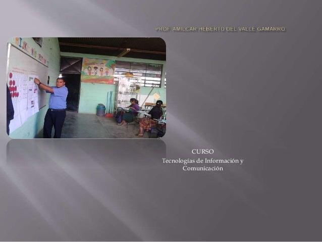 CURSO Tecnologías de Información y Comunicación