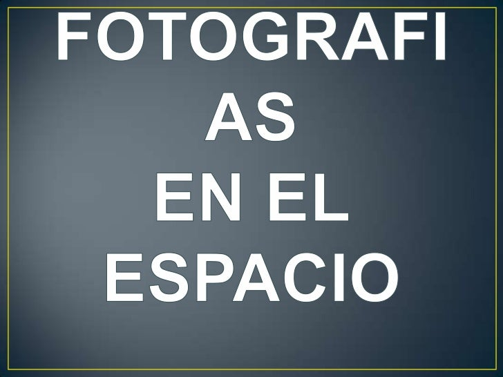 FOTOGRAFIASEN ELESPACIO<br />