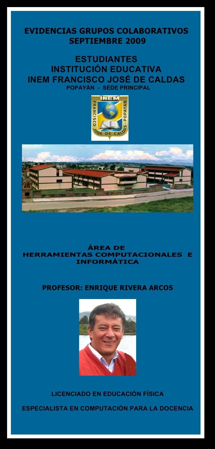 EVIDENCIAS GRUPOS COLABORATIVOS          SEPTIEMBRE 2009             ESTUDIANTES       INSTITUCIÓN EDUCATIVA  INEM FRANCIS...