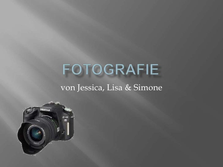 Fotografie<br />von Jessica, Lisa & Simone<br />