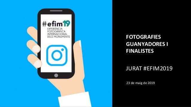 FOTOGRAFIES GUANYADORES I FINALISTES JURAT #EFIM2019 23 de maig de 2019