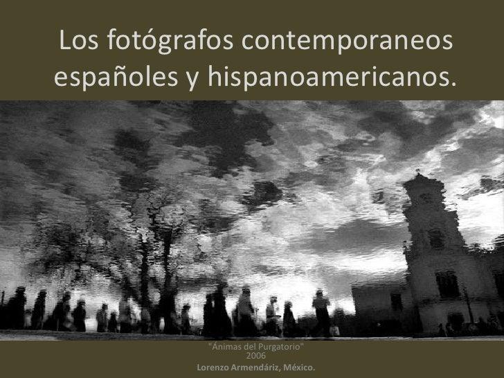 """Los fotógrafos contemporaneosespañoles y hispanoamericanos.<br />""""ÁnimasdelPurgatorio""""2006<br />LorenzoArmendáriz, México...."""
