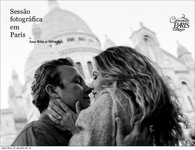 Sessão fotográfica em Paris by Ana Rita e Alfredo terça-feira, 21 de julho de 15