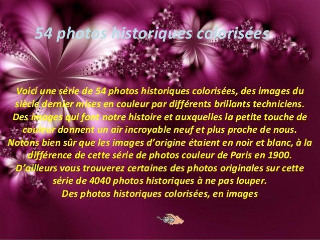 54 photos historiques colorisées Voici une série de 54 photos historiques colorisées, des images du siècle dernier mises e...