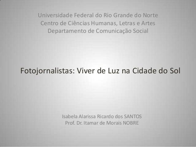 Universidade Federal do Rio Grande do Norte      Centro de Ciências Humanas, Letras e Artes        Departamento de Comunic...