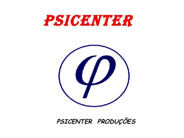 PSICENTER PSICENTER PRODUÇÕES