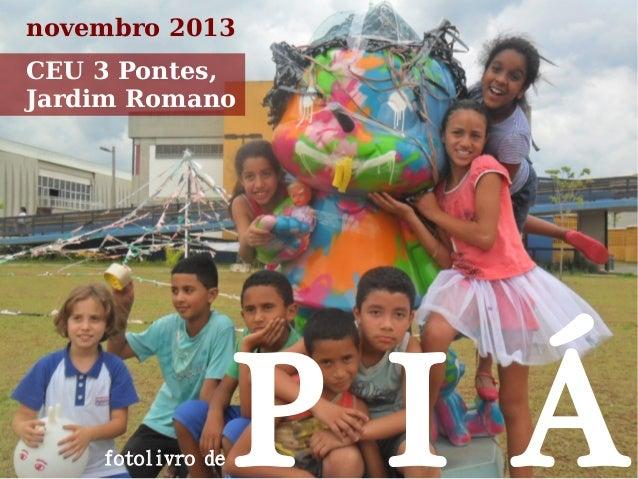 novembro 2013 CEU 3 Pontes, Jardim Romano  fotolivro de  P I Á