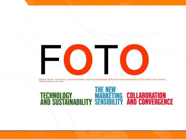 FOTODesign-driven, tech-savvy, environmentally conscious businesses define the new marketplace of the twenty-first century...